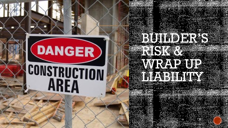 Builder's Risk and Wrap Up Liability
